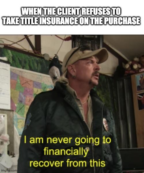 Title Insurance Meme - Tiger King